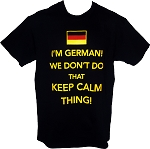 I AM GERMAN... KEEP CALM T-Shirt