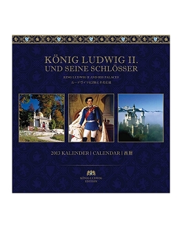 2013 Calendar King Ludwig II and his palaces.