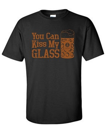 Kiss My Glass T-Shirt